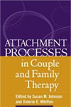 Attachment Processes in Couple and Family Therapy., Susan Johnson and Valerie Whiffen, (2003), N.Y. Guilford.