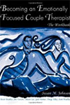 Becoming an Emotionally Focused Couple Therapist: The Workbook.(2005). N.Y.: Routledge